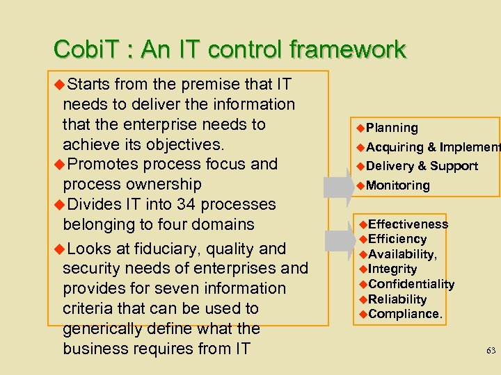 Cobi. T : An IT control framework u. Starts from the premise that IT