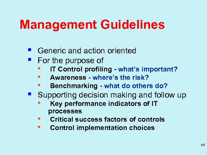Management Guidelines § § § Generic and action oriented For the purpose of •