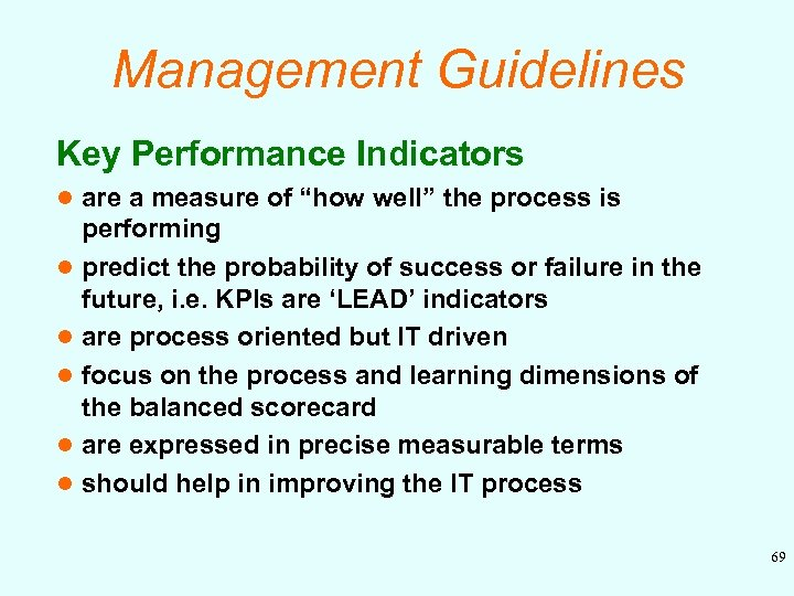 """Management Guidelines Key Performance Indicators l are a measure of """"how well"""" the process"""