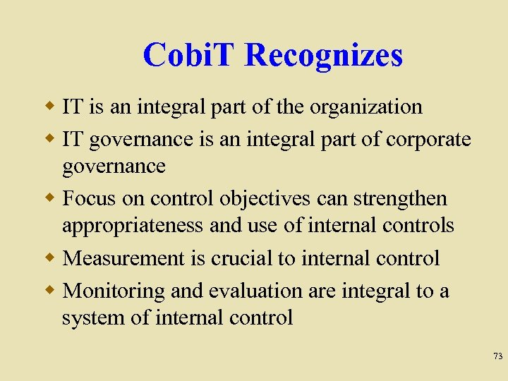 Cobi. T Recognizes w IT is an integral part of the organization w IT