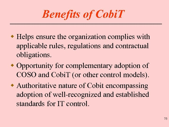 Benefits of Cobi. T w Helps ensure the organization complies with applicable rules, regulations