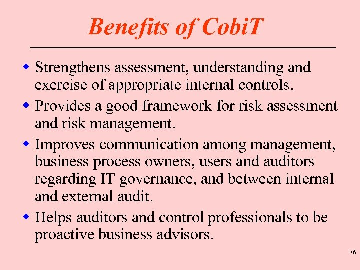 Benefits of Cobi. T w Strengthens assessment, understanding and exercise of appropriate internal controls.