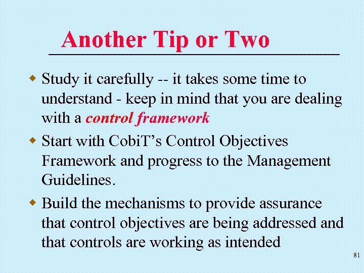 Another Tip or Two w Study it carefully -- it takes some time to