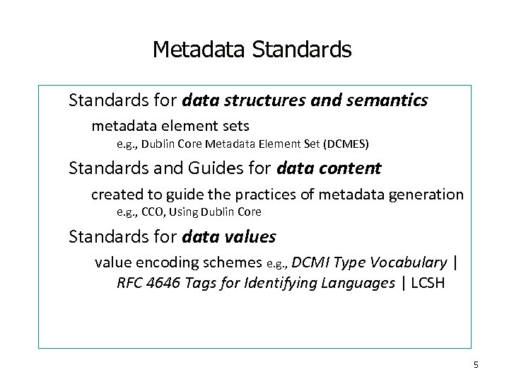 Metadata Standards for data structures and semantics metadata element sets e. g. , Dublin