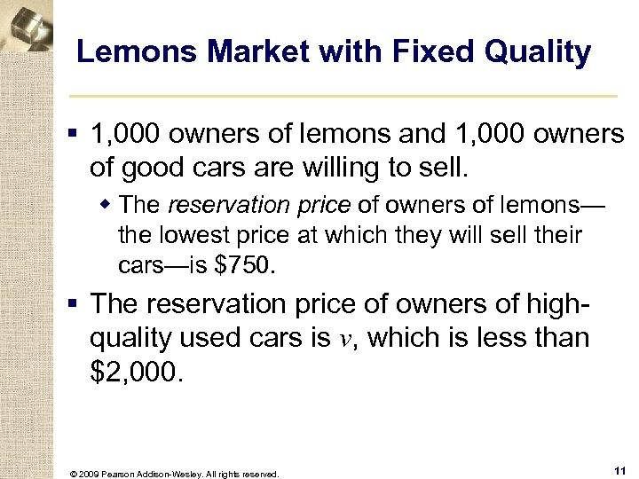Lemons Market with Fixed Quality § 1, 000 owners of lemons and 1, 000