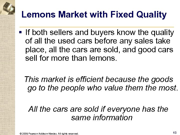 Lemons Market with Fixed Quality § If both sellers and buyers know the quality