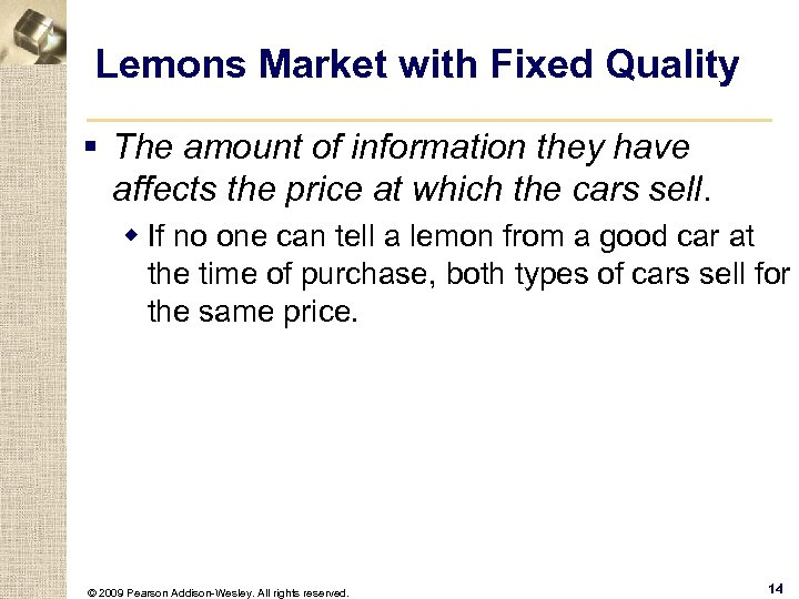 Lemons Market with Fixed Quality § The amount of information they have affects the