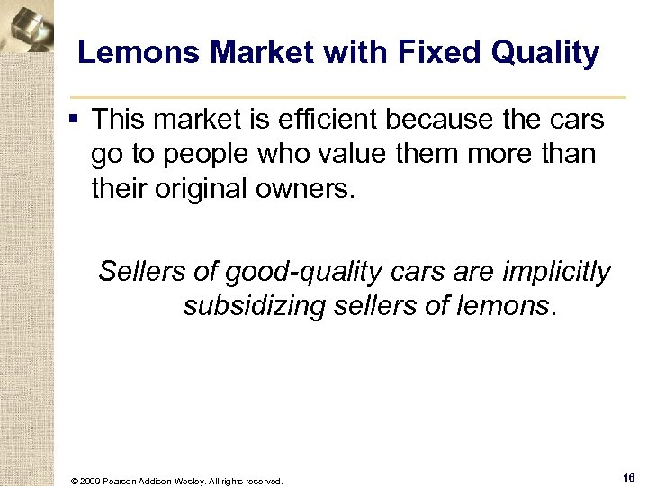 Lemons Market with Fixed Quality § This market is efficient because the cars go