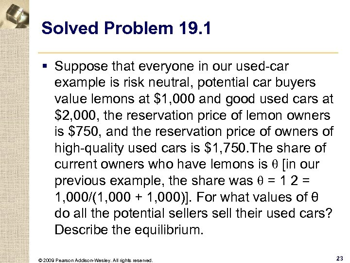 Solved Problem 19. 1 § Suppose that everyone in our used-car example is risk