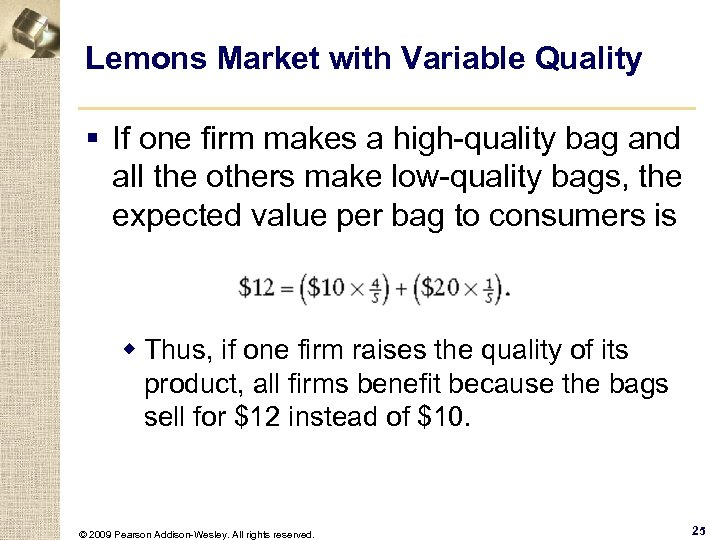 Lemons Market with Variable Quality § If one firm makes a high-quality bag and