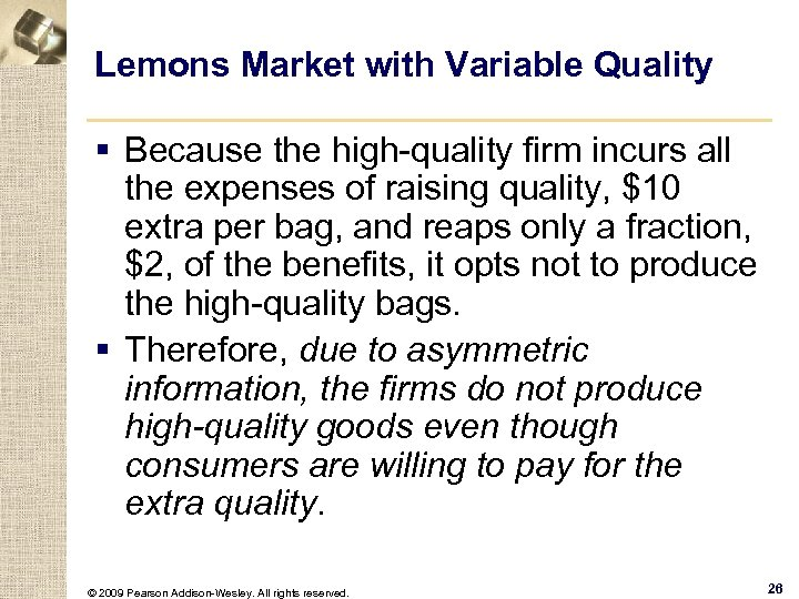 Lemons Market with Variable Quality § Because the high-quality firm incurs all the expenses