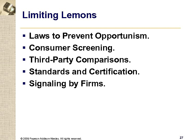 Limiting Lemons § § § Laws to Prevent Opportunism. Consumer Screening. Third-Party Comparisons. Standards