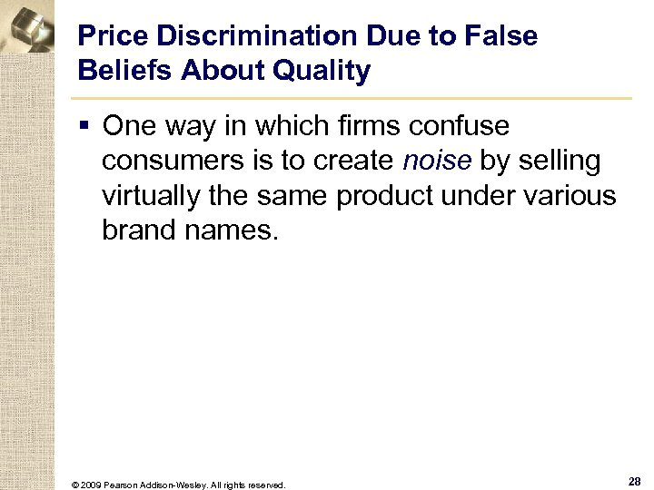 Price Discrimination Due to False Beliefs About Quality § One way in which firms