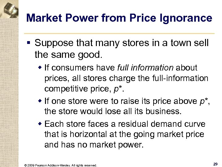 Market Power from Price Ignorance § Suppose that many stores in a town sell