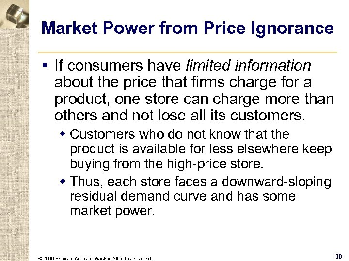 Market Power from Price Ignorance § If consumers have limited information about the price