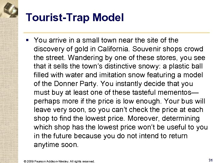 Tourist-Trap Model § You arrive in a small town near the site of the