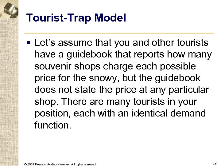 Tourist-Trap Model § Let's assume that you and other tourists have a guidebook that