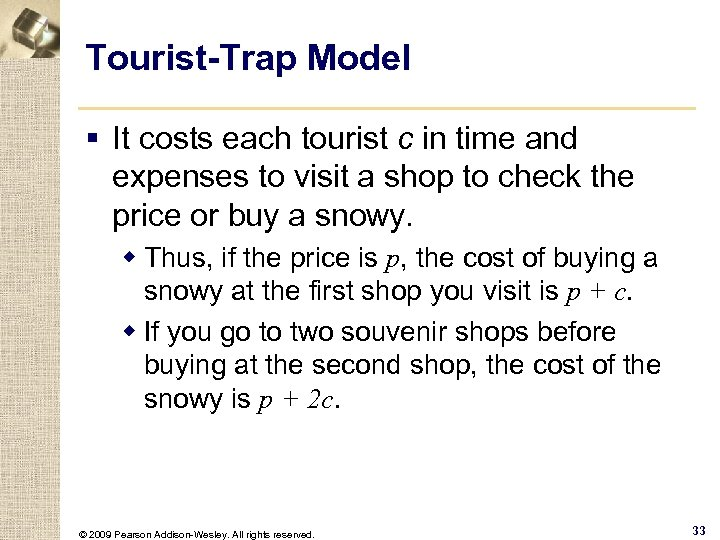 Tourist-Trap Model § It costs each tourist c in time and expenses to visit