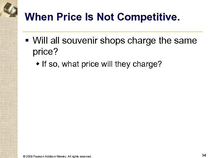 When Price Is Not Competitive. § Will all souvenir shops charge the same price?