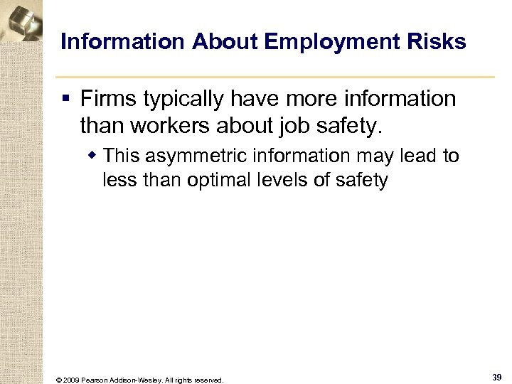 Information About Employment Risks § Firms typically have more information than workers about job