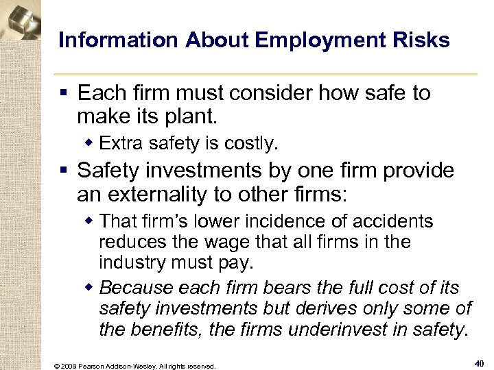 Information About Employment Risks § Each firm must consider how safe to make its