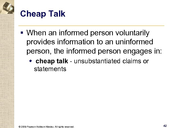 Cheap Talk § When an informed person voluntarily provides information to an uninformed person,