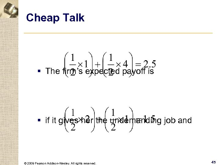 Cheap Talk § The firm's expected payoff is § if it gives her the