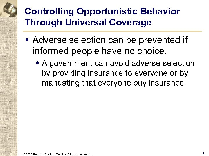 Controlling Opportunistic Behavior Through Universal Coverage § Adverse selection can be prevented if informed