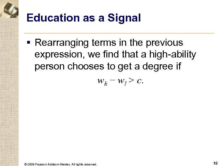 Education as a Signal § Rearranging terms in the previous expression, we find that