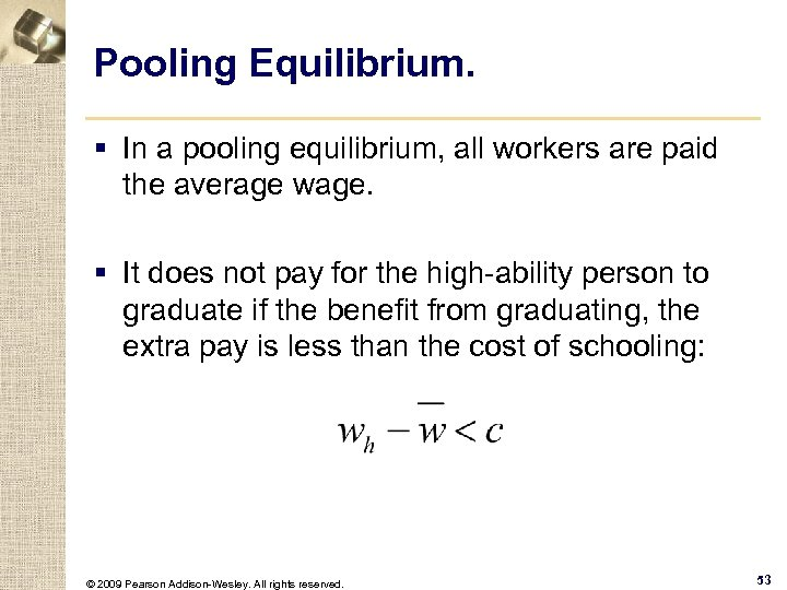 Pooling Equilibrium. § In a pooling equilibrium, all workers are paid the average wage.