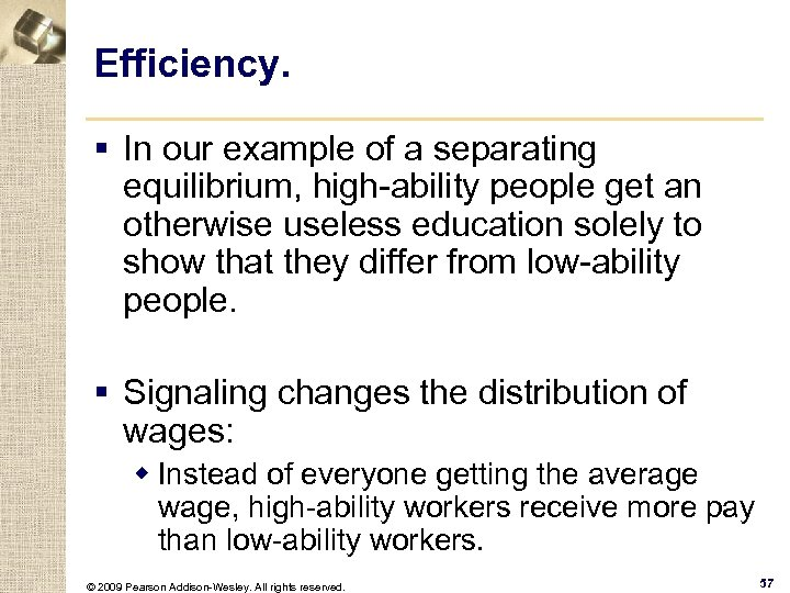 Efficiency. § In our example of a separating equilibrium, high-ability people get an otherwise