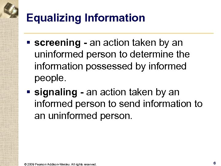Equalizing Information § screening - an action taken by an uninformed person to determine
