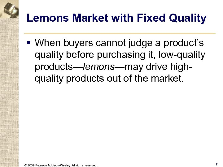 Lemons Market with Fixed Quality § When buyers cannot judge a product's quality before