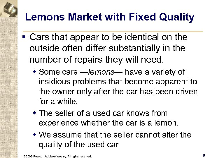 Lemons Market with Fixed Quality § Cars that appear to be identical on the