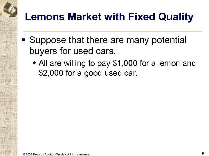 Lemons Market with Fixed Quality § Suppose that there are many potential buyers for