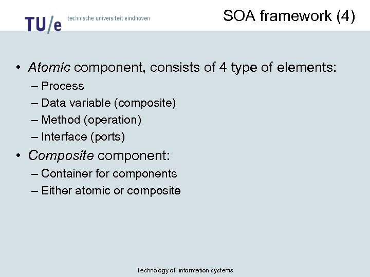 SOA framework (4) • Atomic component, consists of 4 type of elements: – Process
