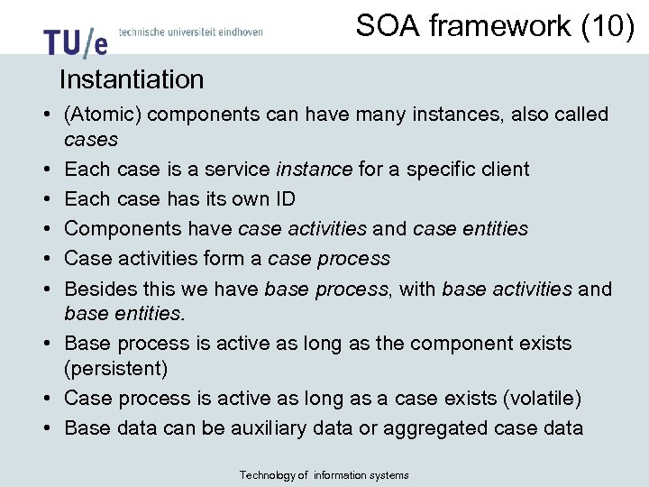 SOA framework (10) Instantiation • (Atomic) components can have many instances, also called cases