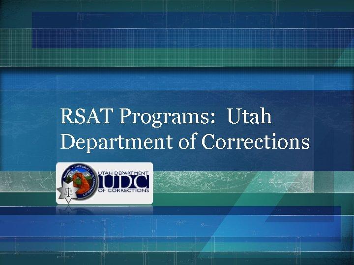 RSAT Programs: Utah Department of Corrections