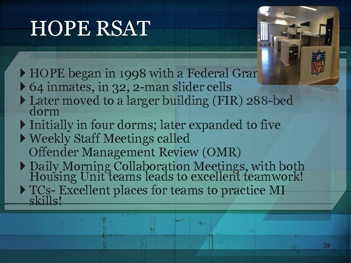 HOPE RSAT HOPE began in 1998 with a Federal Grant 64 inmates, in 32,