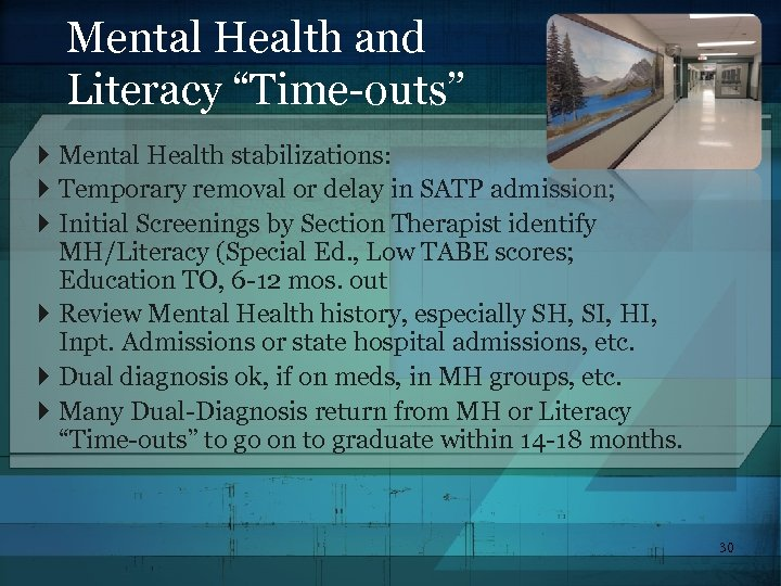 "Mental Health and Literacy ""Time-outs"" Mental Health stabilizations: Temporary removal or delay in SATP"