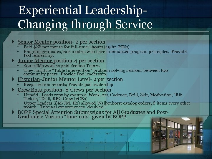 Experiential Leadership. Changing through Service Senior Mentor position- 2 per section ◦ ◦ Paid
