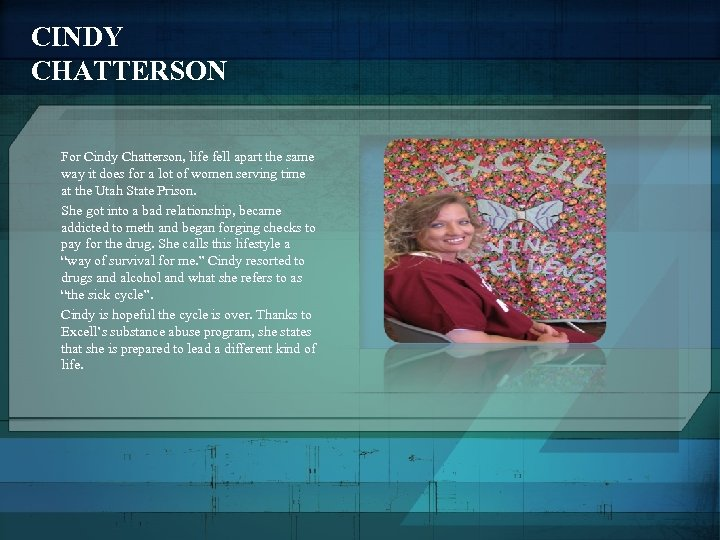 CINDY CHATTERSON For Cindy Chatterson, life fell apart the same way it does for
