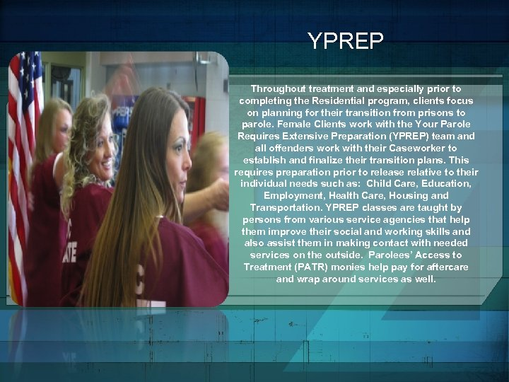 YPREP Throughout treatment and especially prior to completing the Residential program, clients focus on