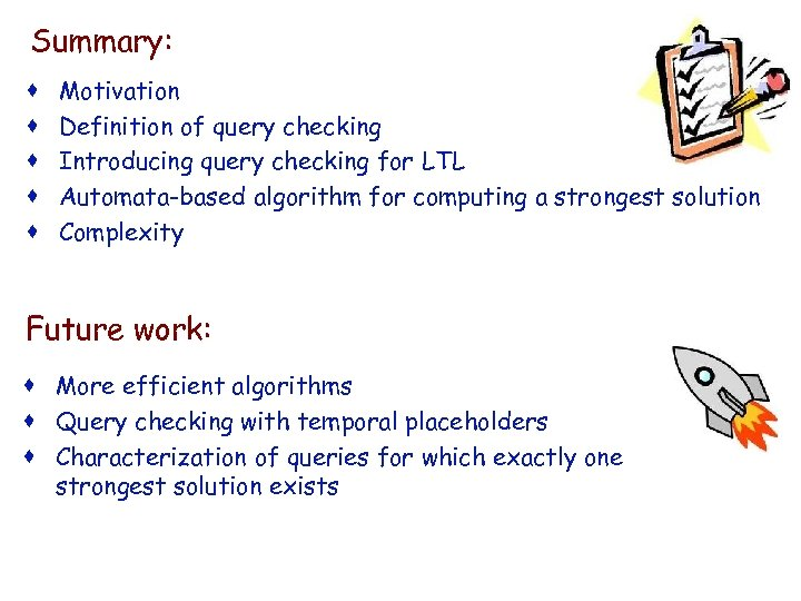 IBM HRL Summary: · · · Motivation Definition of query checking Introducing query checking