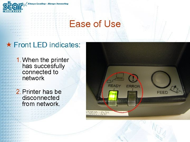 Ease of Use « Front LED indicates: 1. When the printer has succesfully connected