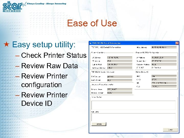 Ease of Use « Easy setup utility: – Check Printer Status – Review Raw