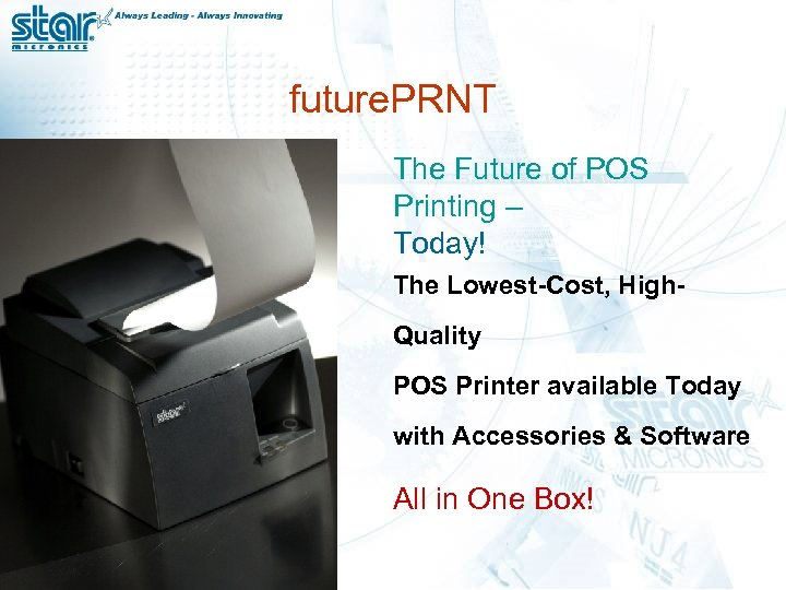 future. PRNT The Future of POS Printing – Today! The Lowest-Cost, High. Quality POS