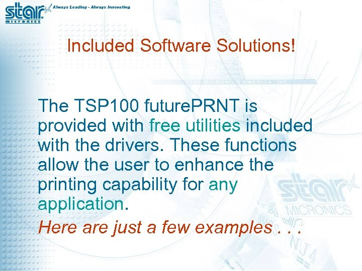 Included Software Solutions! The TSP 100 future. PRNT is provided with free utilities included