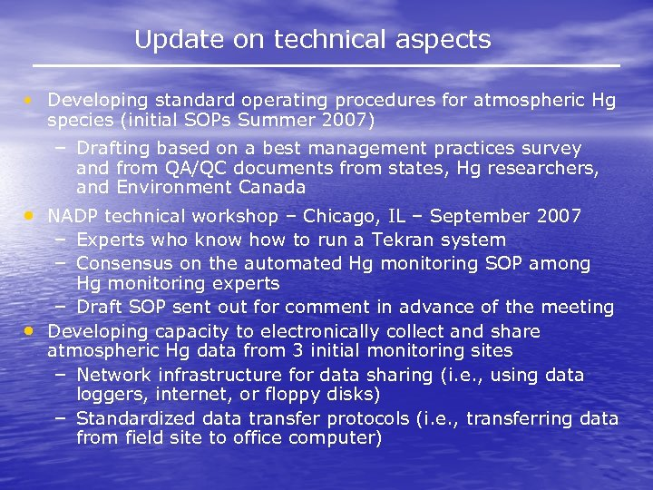 Update on technical aspects • Developing standard operating procedures for atmospheric Hg species (initial