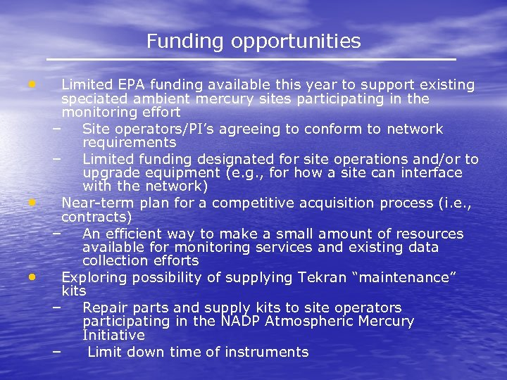 Funding opportunities • • • Limited EPA funding available this year to support existing